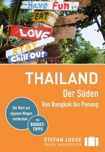 Stefan Loose Reisef  hrer Thailand Der S  den  Von Bangkok nach Penang PDF