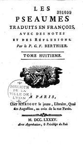 Les psaumes traduits en françois, avec des notes et des reflexions