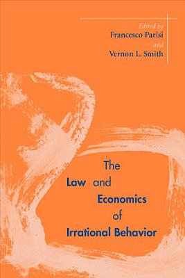 The Law and Economics of Irrational Behavior