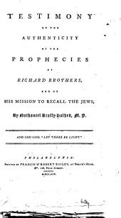 Testimony of the Authenticity of the Prophecies of Richard Brothers, and of His Mission to Recall the Jews