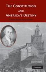 The Constitution And America S Destiny Book PDF