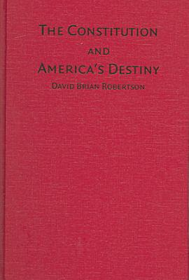 The Constitution and America s Destiny