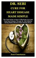 Dr. Sebi Cure for Heart Disease Made Simple