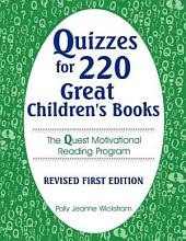 Quizzes for 220 Great Children's Books: The Quest Motivational Reading Program