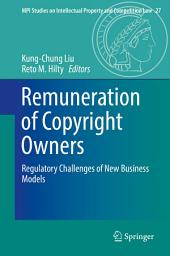 Remuneration of Copyright Owners: Regulatory Challenges of New Business Models