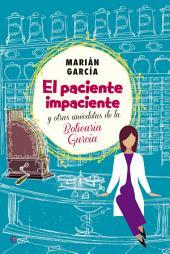 El paciente impaciente y otras anécdotas de la Boticaria García: Marián García
