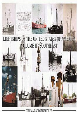 Lightships of the United States of America  Volume II   Southeast PDF