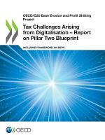 OECD/G20 Base Erosion and Profit Shifting Project Tax Challenges Arising from Digitalisation – Report on Pillar Two Blueprint Inclusive Framework on BEPS