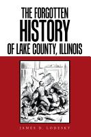 The Forgotten History of Lake County  Illinois PDF