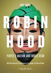 Robin Hood People S Outlaw And Forest Hero Book PDF
