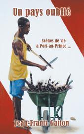 Un Pays Oublié: Scènes De Vie À Port-Au-Prince ...