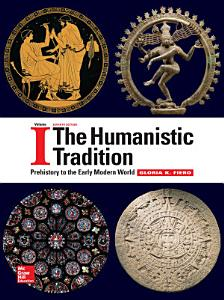 The Humanistic Tradition Volume 1  Prehistory to the Early Modern World Book