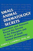 Small Animal Dermatology Secrets E Book PDF