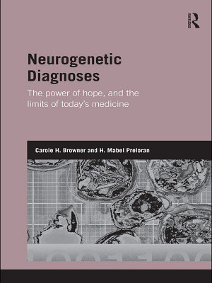 Neurogenetic Diagnoses  the Power of Hope  and the Limits of Today   s Medicine PDF