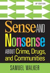 Sense and Nonsense About Crime, Drugs, and Communities: Edition 8