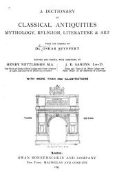 A Dictionary of Classical Antiquities: Mythology, Religion, Literature & Art