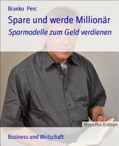 Spare und werde Millionär: Sparmodelle zum Geld verdienen