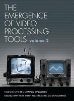 The Emergence of Video Processing Tools Volumes 1   2 PDF
