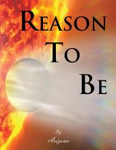Reason To Be