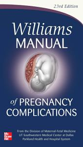 Williams Manual of Pregnancy Complications: Edition 23