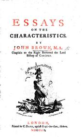 Essays on the Characteristics (of the Earl of Shaftesbury). (The third edition.).