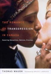Romance of Transgression in Canada: Queering Sexualities, Nations, Cinemas
