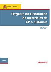 Proyecto de elaboración de materiales de F.P. a distancia. 2009-2011