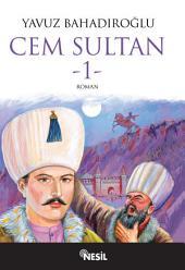 Cem Sultan (Cilt: 1): 1. cilt