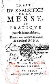 Traité du sacrifice de la messe ou pratique pour le bien célébrer