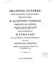 Orazione funebre dell'illustrissimo, e reverendissimo monsignor d. Agostino Tommasi vescovo di Aversa ... del reverendissimo d. Luigi Calì ... recitata ne' solenni funerali celebrati nella cattedrale di Aversa il dì 13 novembre 1821