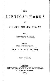 The Poetical Works of William Cullen Bryant: With Griswold's Memoir