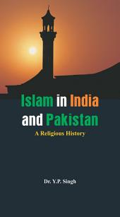 Islam in India and Pakistan - A Religious History