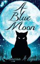 A Blue Moon Book