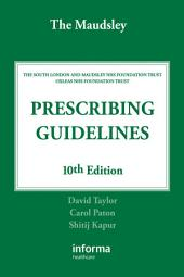 The Maudsley Prescribing Guidelines: Edition 10