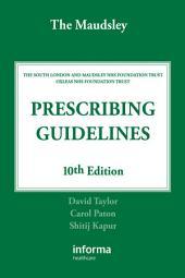 The Maudsley Prescribing Guidelines, Tenth Edition: Edition 10