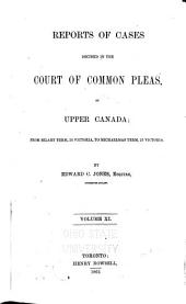 Reports of Cases Decided in the Court of Common Pleas: Volume 11