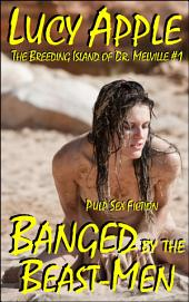 Banged By The Beast-Men: The Breeding Island of Dr. Melville #1
