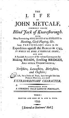 The Life of John Metcalf  Commonly Called Blind Jack of Knaresborough PDF