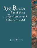 Neo Baroque Aesthetics and Contemporary Entertainment