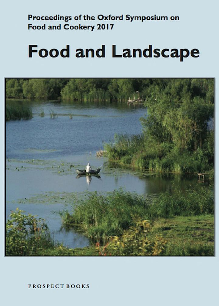 Food and Landscape: Proceedings of the 2017 Oxford Symposium on Food and Cookery