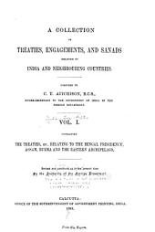 A Collection of Treaties, Engagements, and Sanads Relating to India and Neighbouring Countries: Volume 1