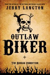 Outlaw Biker: The Russian Connection