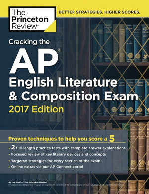 Cracking the AP English Literature and Composition Exam, 2017 Edition