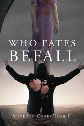 Who Fates Befall