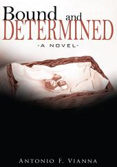 Bound and Determined: -A Novel-