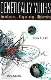 Genetically Yours: Bioinforming, Biopharming, and Biofarming