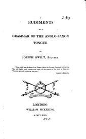 Rudiments of a grammar of the Anglo-Saxon tongue