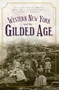Western New York and the Gilded Age PDF
