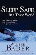 Sleep Safe in a Toxic World