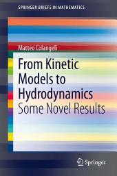From Kinetic Models to Hydrodynamics: Some Novel Results